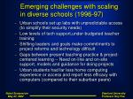 emerging challenges with scaling in diverse schools 1996 97