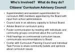 who s involved what do they do citizens curriculum advisory council