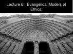 lecture 6 evangelical models of ethics