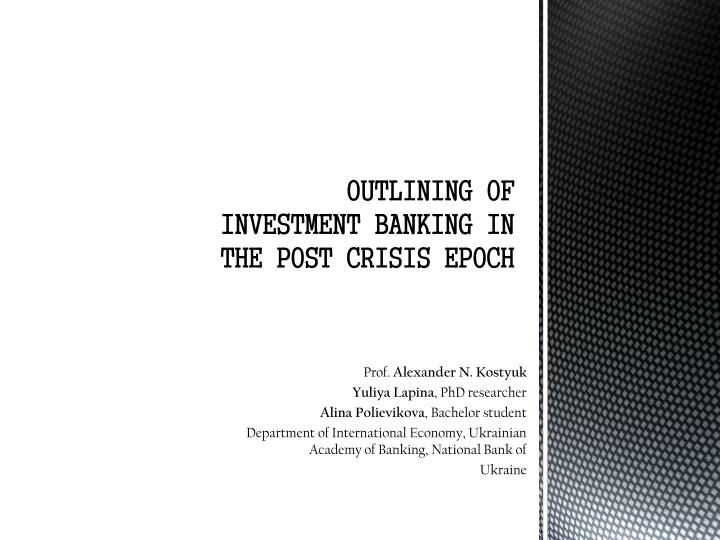 outlining of investment banking in the post crisis epoch n.