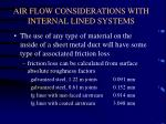 air flow considerations with internal lined systems