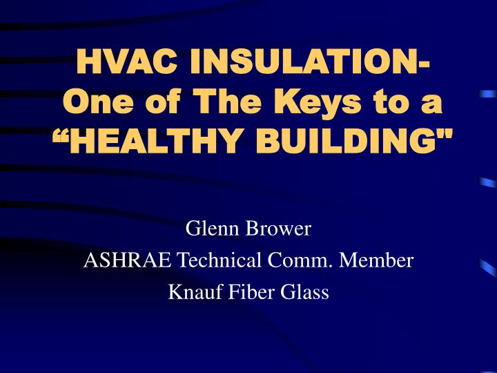 Hvac insulation one of the keys to a healthy building