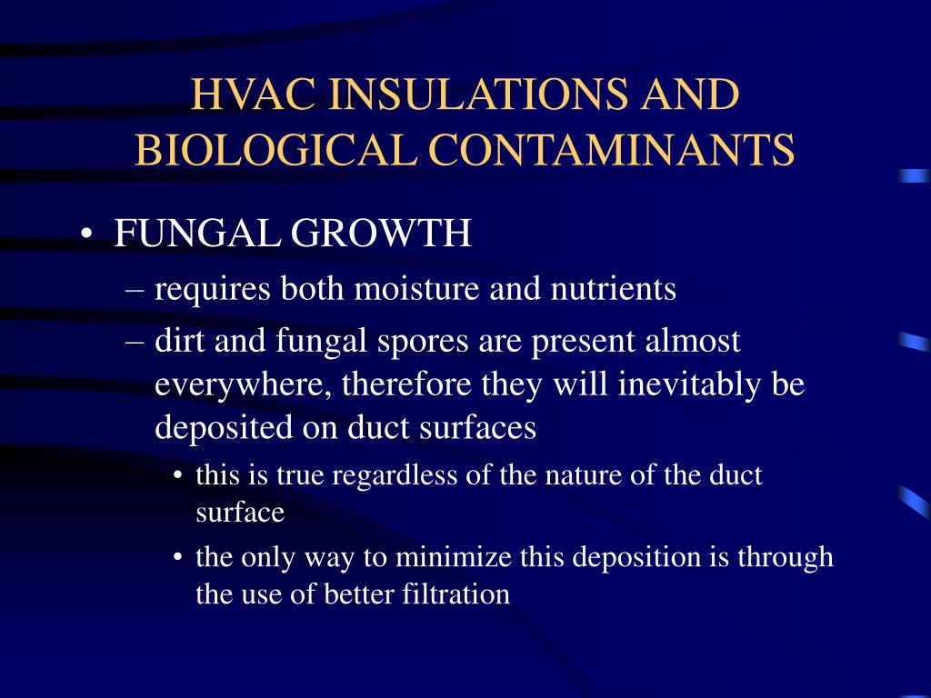HVAC INSULATIONS AND BIOLOGICAL CONTAMINANTS