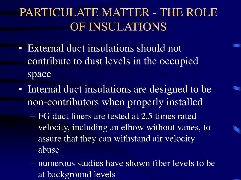 PARTICULATE MATTER - THE ROLE OF INSULATIONS