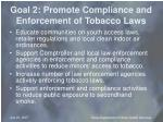 goal 2 promote compliance and enforcement of tobacco laws