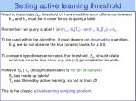 setting active learning threshold