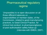 pharmaceutical regulatory regime
