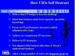 how cios self destruct