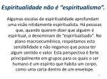 espiritualidade n o espiritualismo