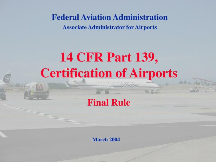 14 cfr part 139 certification of airports final rule n.