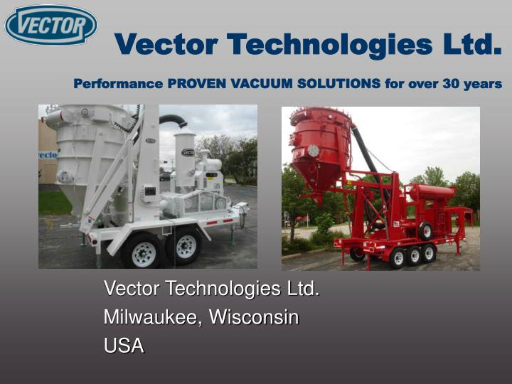 vector technologies ltd performance proven vacuum solutions for over 30 years n.