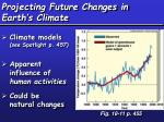 projecting future changes in earth s climate