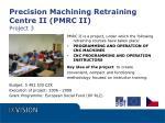 precision machining retraining centre ii pmrc ii project 3