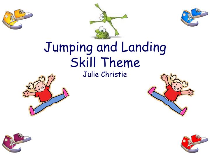 jumping and landing skill theme julie christie n.