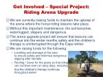 get involved special project riding arena upgrade
