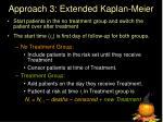 approach 3 extended kaplan meier