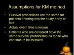 assumptions for km method