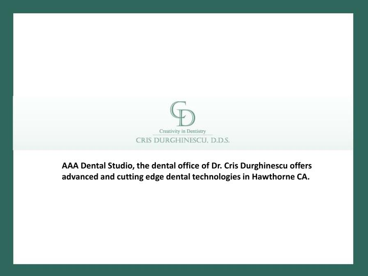 AAA Dental Studio, the dental office of Dr. Cris Durghinescu offers advanced and cutting edge dental...