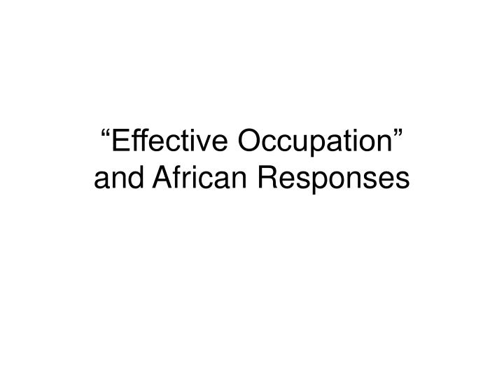 Effective occupation and african responses