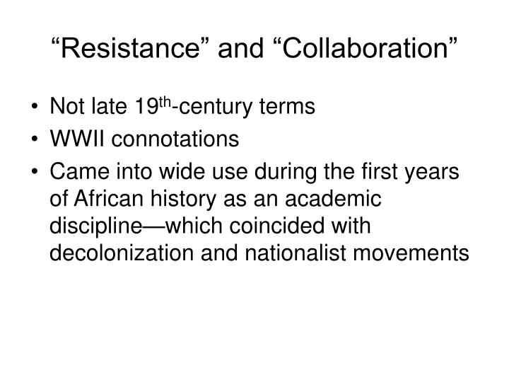 """Resistance"" and ""Collaboration"""