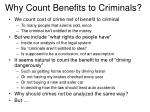 why count benefits to criminals