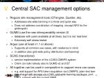 central sac management options