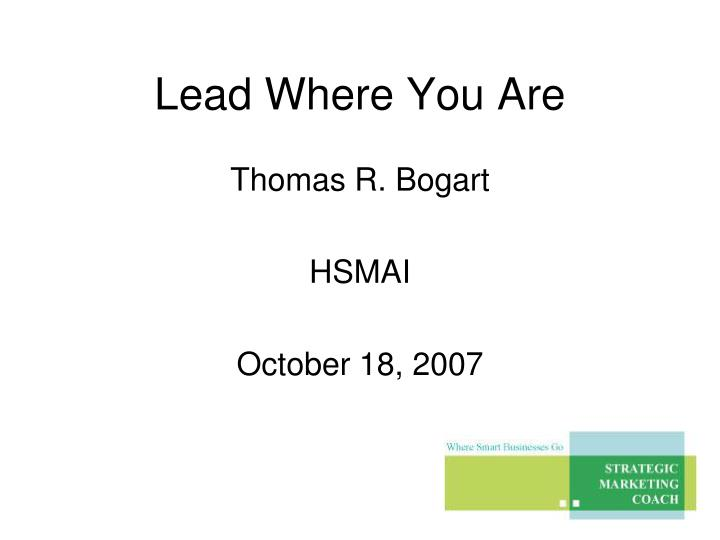 lead where you are n.