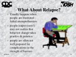 what about relapse