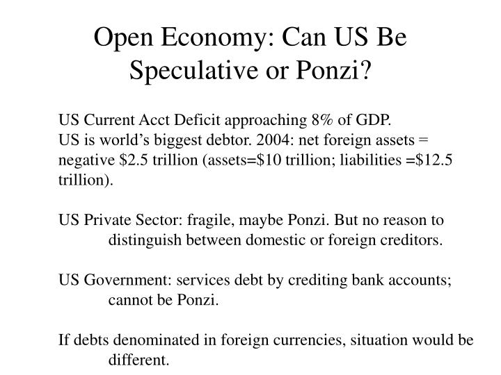 Open Economy: Can US Be Speculative or Ponzi?