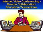 internet video conferencing remote collaboration education telemedicine
