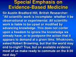 special emphasis on evidence based medicine