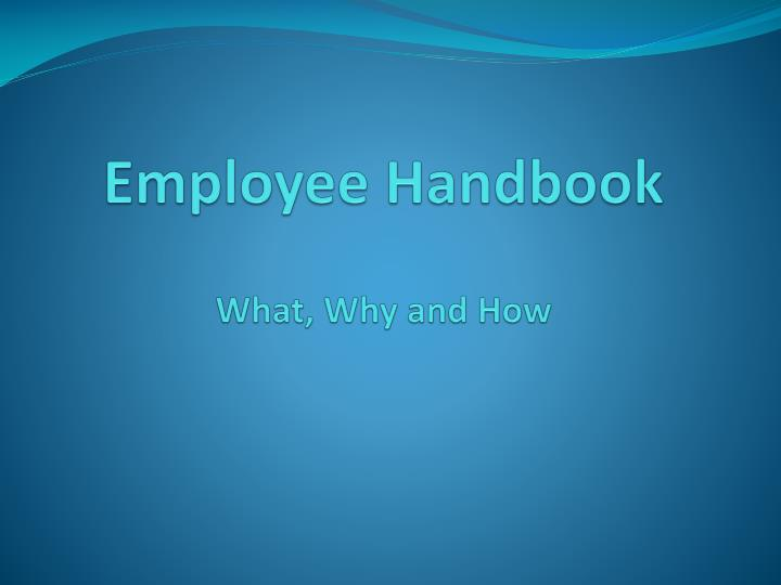 employee handbook what why and how n.