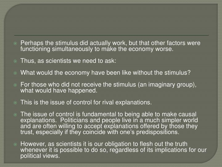 Perhaps the stimulus did actually work, but that other factors were functioning simultaneously to ma...