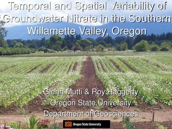 temporal and spatial variability of groundwater nitrate in the southern willamette valley oregon n.