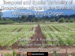 temporal and spatial variability of groundwater nitrate in the southern willamette valley oregon