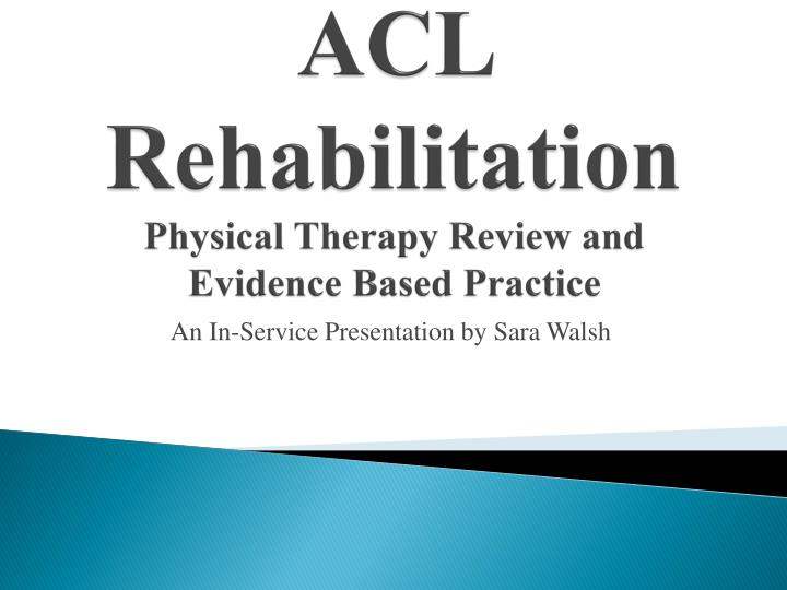 acl rehabilitation physical therapy review and evidence based practice n.