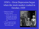 1930 s great depression began when the stock market crashed in october 1929