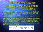 comprehensive acoustic simulation system guassian ray bundle cass grab
