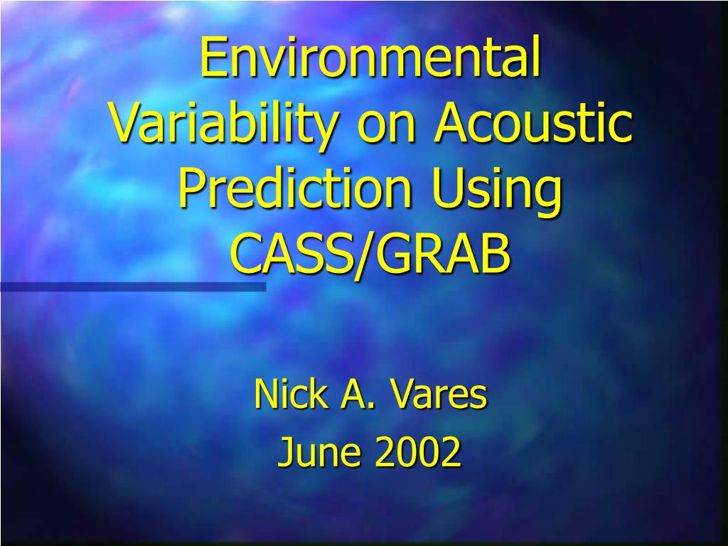 Environmental Variability on Acoustic Prediction Using CASS/GRAB