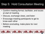 step 5 hold consultation meeting