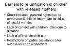 barriers to re unification of children with released mothers