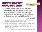 growth strategy grow baby grow