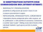 le caratteristiche distintive della comunicazione web internet intranet