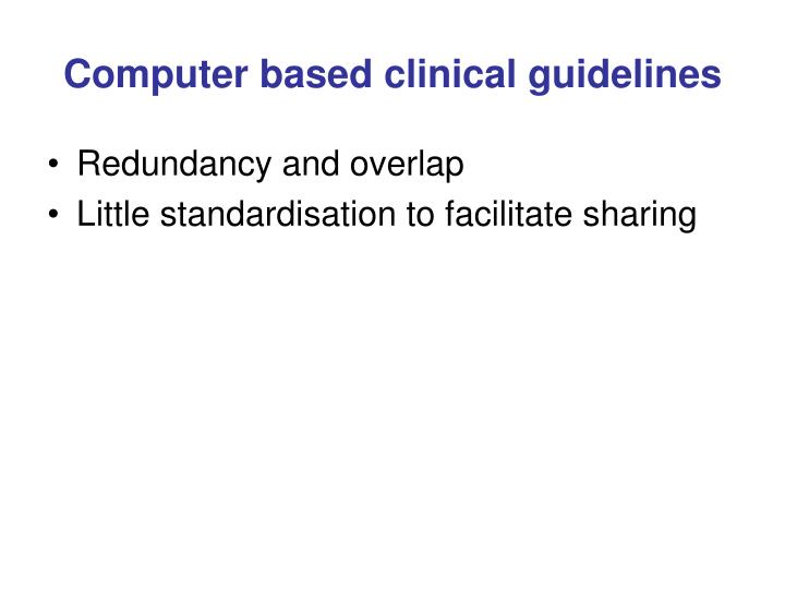 Computer based clinical guidelines