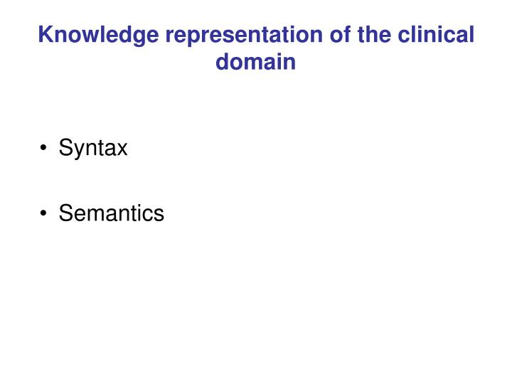 Knowledge representation of the clinical domain