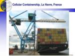 cellular containership la havre france