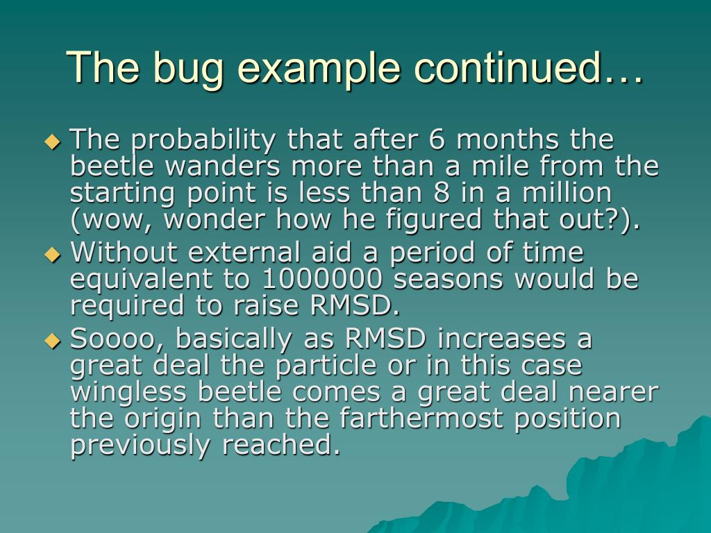 The bug example continued…