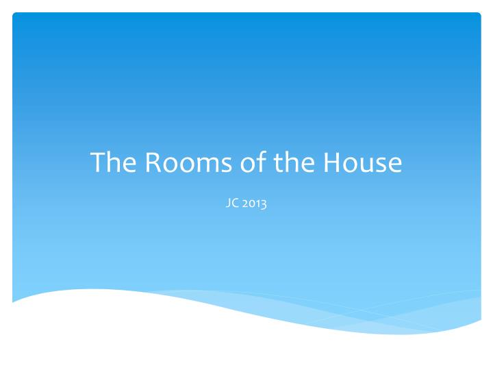 the rooms of the house n.