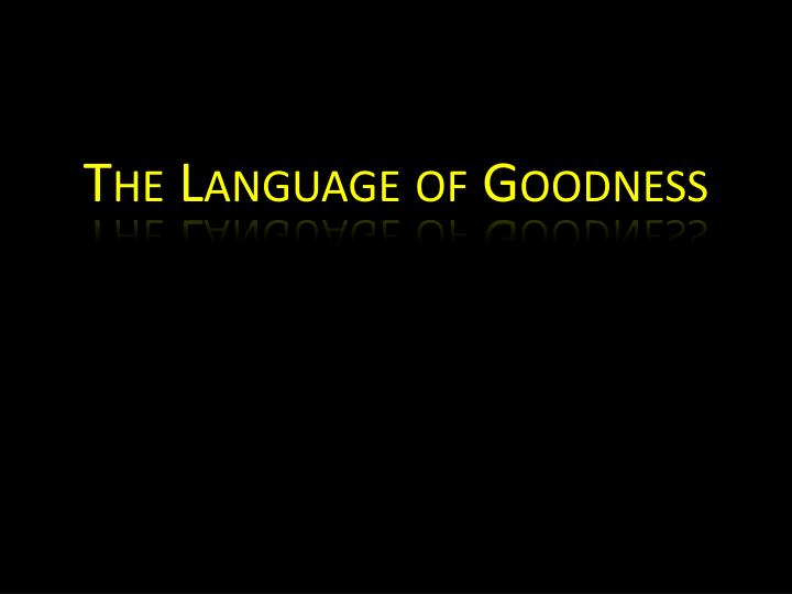 the language of goodness n.