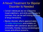 a novel treatment for bipolar disorder is needed